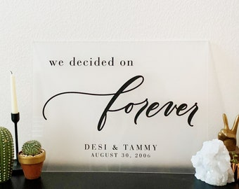 """We Decided On Forever - 18 x 24"""" Welcome Wedding Sign - Frosted Clear Acrylic Wedding Sign - Welcome To Our Wedding Sign - Hashtag Sign"""