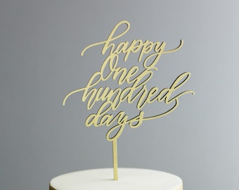 Happy One Hundred Days Cake Topper - 100 Day Celebration - Happy One Hundred Days Laser Cut