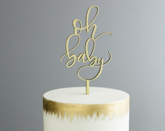 Oh Baby Cake Topper - Laser Cut Gold - hand drawn and made of wood or acrylic