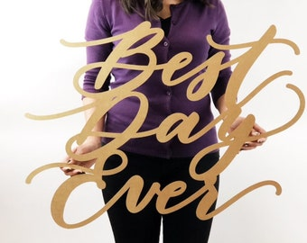 "Best Day Ever Sign - Wedding Sign - Backdrop Sign - Birthday Sign - Laser Cut Wood 30"" Wide x 24"" tall - Shipped anywhere in USA"