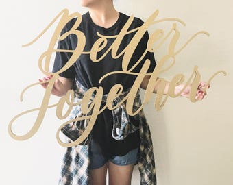 "Better Together -Letterstou Wedding Sign - Backdrop Sign - Laser Cut Wood 36"" Wide x 21"" tall - Shipped anywhere in USA"