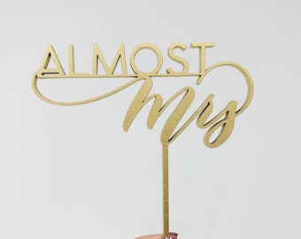 Almost Mrs Cake Topper - Bridal Shower Cake Topper - Gift for Bride - Made of wood or acrylic