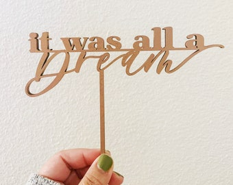 It was all a dream Cake Topper - Hip Hop Laser Cut Wedding Cake Topper - Letters To You hand drawn and made of wood or acrylic
