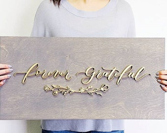 forever grateful Wood Plank Sign - Letterstou - wedding sign - home decor - housewarming gift - Ships anywhere in USA