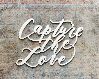 "Capture The Love - Wedding Sign - Backdrop Sign - Wedding Sign - Laser Cut Wood 31"" Wide x 21-25"" Tall - Shipped anywhere in USA"