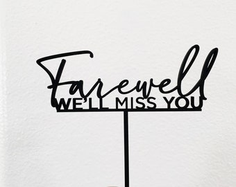 Farewell We'll Miss You Cake Topper - Laser cut Letters To You Cake Topper - Made of wood or acrylic