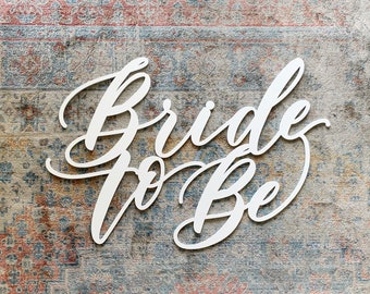 """Bride To Be - Bridal Shower Sign - Backdrop Sign - Wedding Sign - Laser Cut Wood 31"""" Wide x 24"""" - Shipped anywhere in USA"""