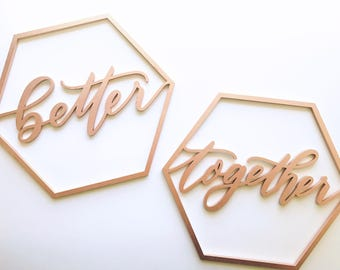 """Better Together Chair Backs - Geometric Hexagon Design - Wedding Chair Signs - 13"""" Wide - Bride and Groom - Ships Anywhere in USA"""