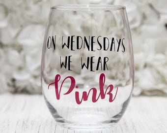 On Wednesdays We Wear Pink, Mean Girls, Regina George, Girlboss, Gift for Friend, Girl Mom Gift, Birthday Gift Pink, Stemless Wine Glass