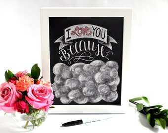 Valentines Gift, Valentines Day, I love you because, Chalkboard Art, Chalk Art, Chalkboard Sign, Home Decor, Typography, Love Gift