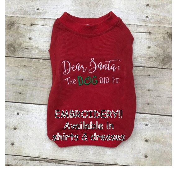Christmas Shirt Sayings.Cat Christmas Shirt Dress Dear Santa Dog Did It Shirt Cute Pet Sayings Holiday Attire Outfit Dog Cat Clothing Pair With The Cat Did It