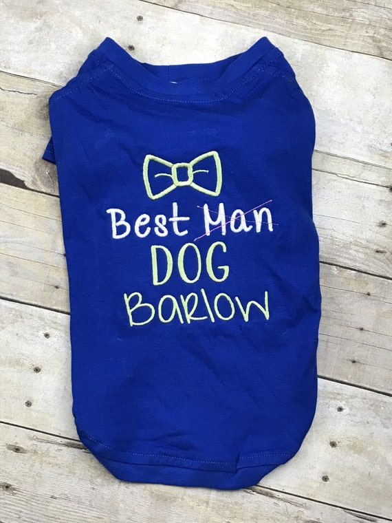 Dog Best Man Wedding T Shirt Custom Monogrammed Dog Attire Etsy