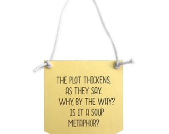Wes Anderson movie quote from The Grand Budapest Hotel - The plot thickens - Laser cut wooden wall hanging pennant