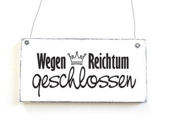 WEGEN REICHTUM CLOSED Shield Decoration sign Sign Door signs Wooden sign 20 x 10 cm