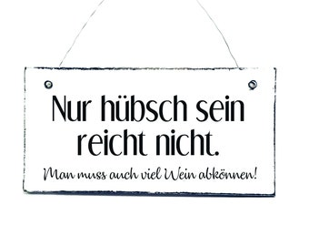 HÜBSCH REICHT NOT Door sign wooden sign decoration sign saying sign
