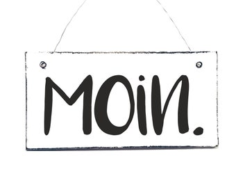 Moin.  Door sign Deco sign wooden sign with or without wire