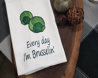 Every day I'm brusselin,  Super punny kitchen towels,  Hostess gift