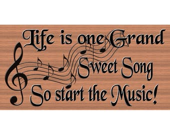 Music Wood Signs  -Life Is One Grand Sweet Song- GS 2960