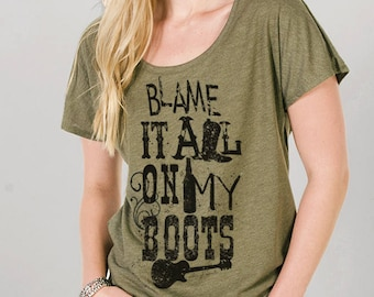 Blame It All on My Boots Country Dolman Sleeve. Country Shirts. Country T Shirt. Country Music Concert. Music Festival. Country Music Shirts