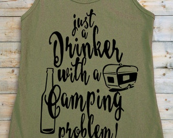 Camping Shirts. Drinker with a Camping problem. Happy Camper. Vacation Tanks. Glamping. Summer Tanks. Camping tank Top. Glamper. Summer Tank