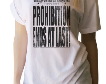 21st Birthday Gift Shirt Prohibition Ends At Last Personalized Southern Shirts Drinking 21birthday