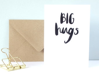 Sympathy card 'big hugs' - hand lettered card - brush lettered card - thinking of you greetings card - condolences card