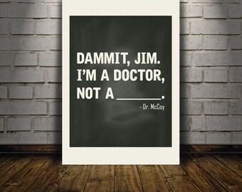 Star Trek Dammit Jim downloadable digital art print
