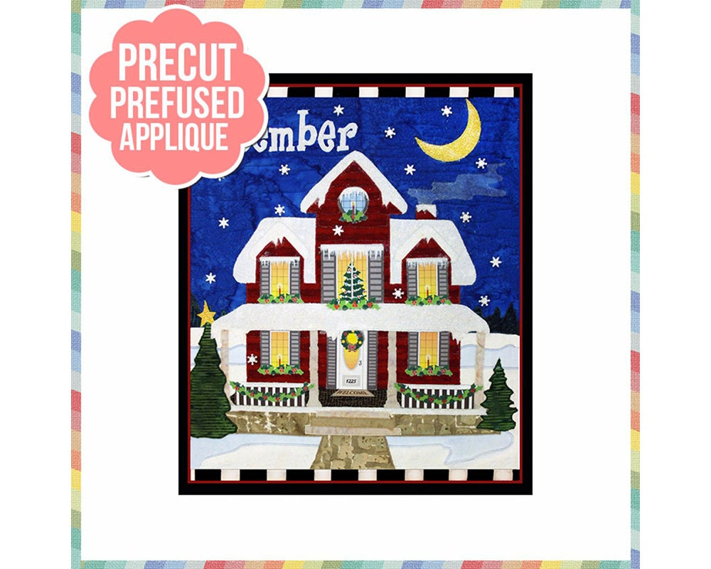Holiday Houses December Laser Cut Pre Fused Applique