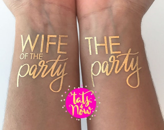 Wife of the party + The party gold tattoos