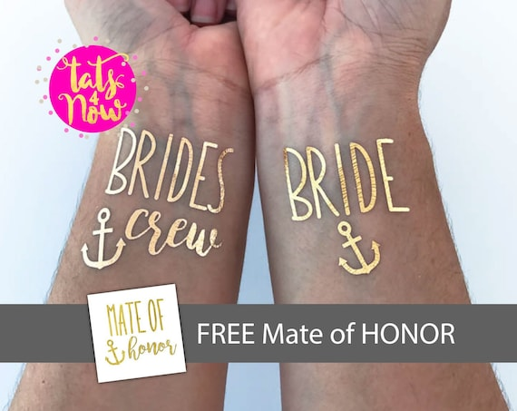 Brides Crew + Bride with Anchor + Mate of Honor gold tattoos