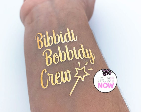 Bibbidy Bobbidy crew gold tattoos