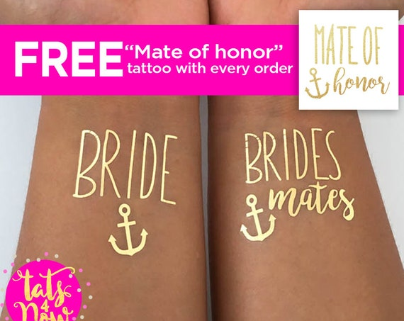 Bride's Mates + Bride with anchor + Mate of Honor gold tattoos