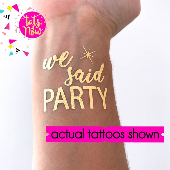 I said yes / we said party / bachelorette party / bachelorette tattoo / party favor / gold tattoo / maid of honor / bridesmaid / bach / hens