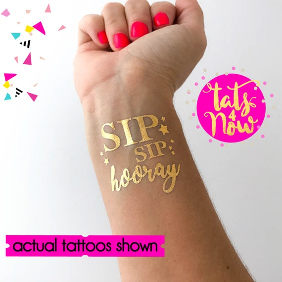 sip sip hooray / wedding reception / bridal shower / party favor / bachelorette party / bachelorette tattoo / gold tattoo / drinking team