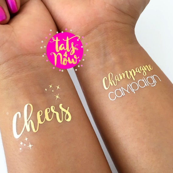 Cheers, champagne campaign, party,  girls night out,  party favor,  temporary tattoo, gold tattoo, gno, bachelorette party, clubbing