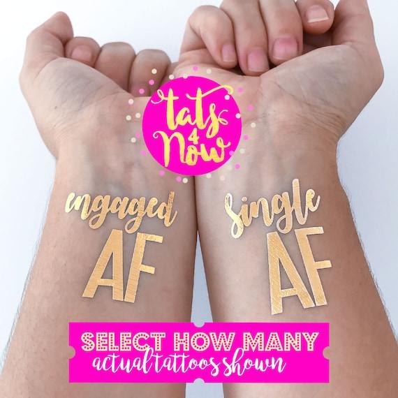 Old AF, Drunk Af, af party, single af, engaged af, party tattoos