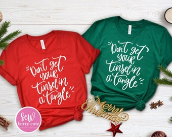 Don't Get your Tinsel in a Tangle, Funny Christmas T-shirt