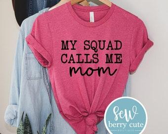 My Squad Calls Me Mom, Mom Shirt