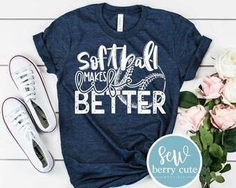 Softball Makes Life Better,  Softball  Mom T-Shirt, Softball