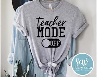 Teacher Mode Off T-Shirt