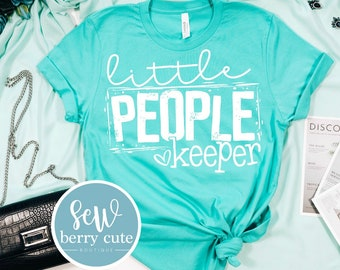 Little People Keeper, Graphic Tee, Daycare Tee