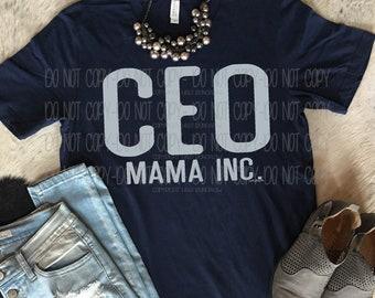 CEO Mama INC, Mom Shirt