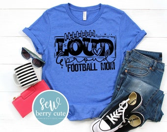 Loud and Proud Football Mom