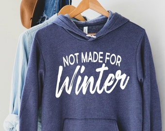 Not Made for Winter Hoodie