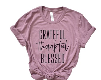 Grateful Thankful Blessed T-shirt, Fall Shirt, Women's Graphic Tee, Bella Tee