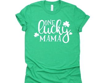 St Patrick's Day Shirt, One Lucky Mama