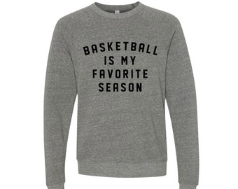 Basketball Mom | Basketball Sweatshirt | Baseball Mom | Basketball is My Favorite Season | Graphic Tee
