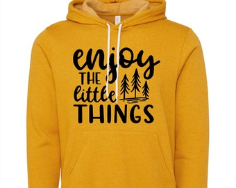 Enjoy The Little Things Hoodie