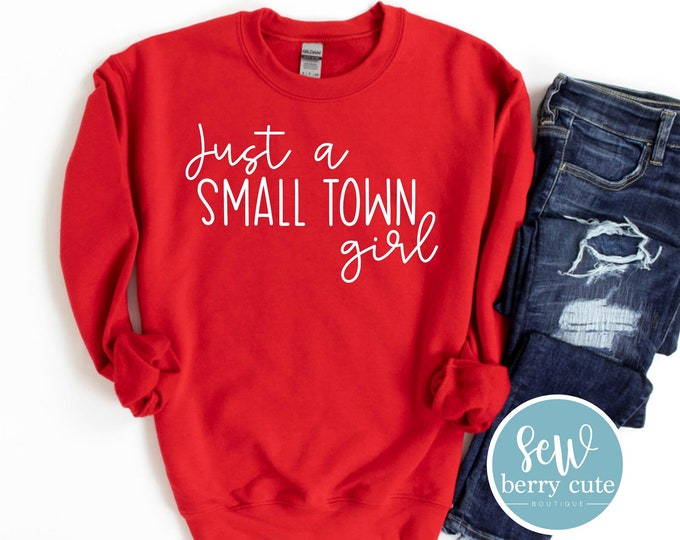 Featured listing image: Just a Small Town Girl YOUTH OR ADULT Sweatshirt