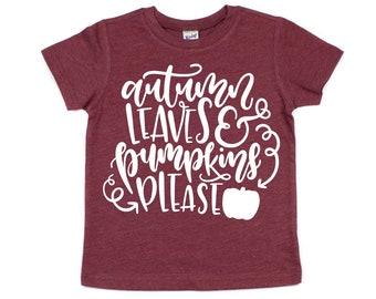 Autumn Leaves and Pumpkins Please, Fall T-shirt KIDS